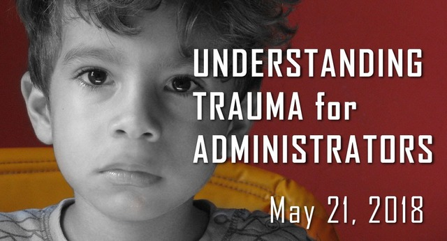 Understanding Trauma for Admins May 21
