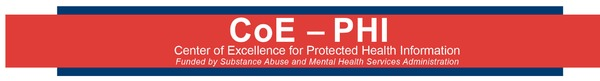 Center of Excellence for Protected Health Information funded by SAMHSA invites you to